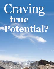 Craving true potential?